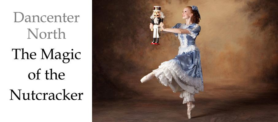 Dancenter North: The Magic of the Nutcracker at Genesee Theater