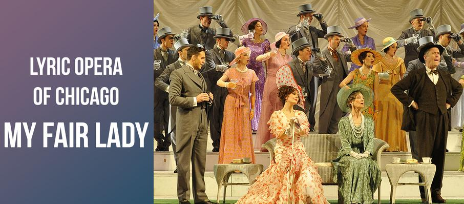 Lyric Opera of Chicago: My Fair Lady at Civic Opera House