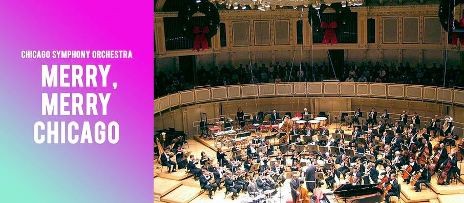 Chicago Symphony Orchestra - Merry, Merry Chicago at Symphony Center Orchestra Hall