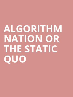 Algorithm Nation or The Static Quo at Second City - Mainstage