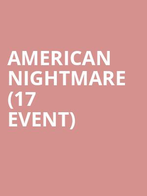 American Nightmare (17+ Event) at Thalia Hall