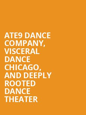 Ate9 Dance Company, Visceral Dance Chicago, and Deeply Rooted Dance Theater at Auditorium Theatre