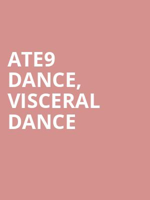 Ate9 Dance, Visceral Dance & Deeply Rooted Dance at Auditorium Theatre