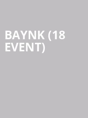 BAYNK (18+ Event) at Bottom Lounge