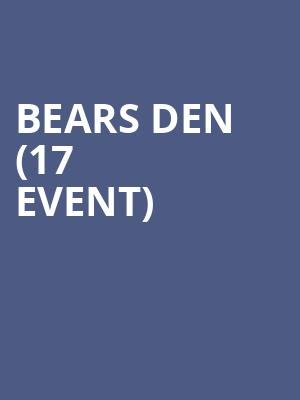 Bears Den (17+ Event) at Thalia Hall