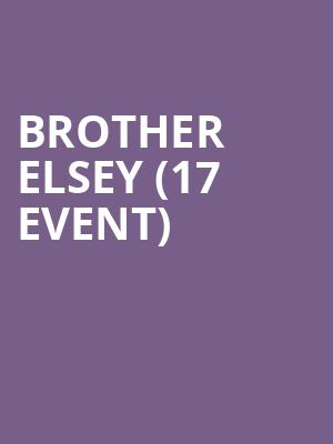 Brother Elsey (17+ Event) at Subterranean