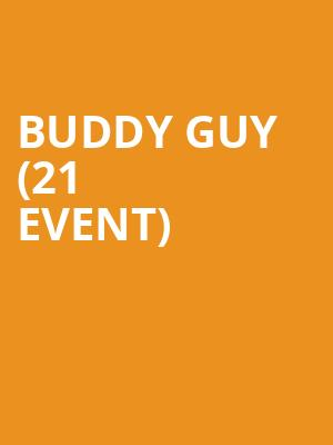 Buddy Guy (21+ Event) at Buddy Guys Legends