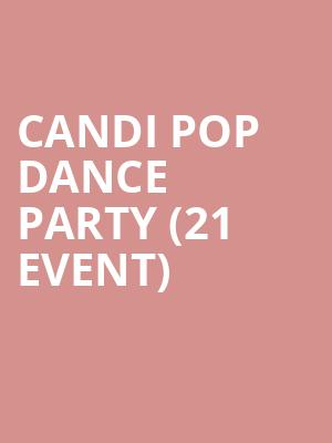 Candi Pop Dance Party (21+ Event) at Subterranean