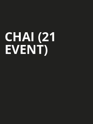 Chai (21+ Event) at Empty Bottle