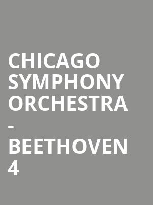 Chicago Symphony Orchestra - Beethoven 4 & 7 at Symphony Center Orchestra Hall