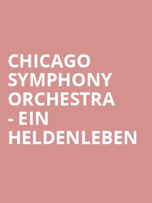 Chicago Symphony Orchestra - Ein Heldenleben at Symphony Center Orchestra Hall