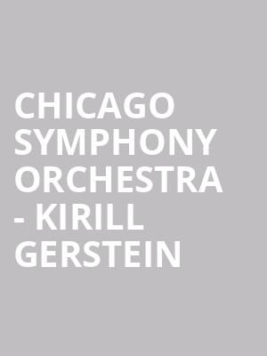 Chicago Symphony Orchestra - Kirill Gerstein at Symphony Center Orchestra Hall