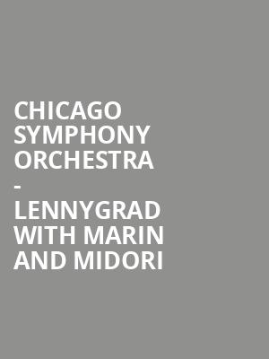 Chicago Symphony Orchestra - Lennygrad with Marin and Midori at Ravinia Pavillion