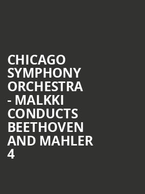 Chicago Symphony Orchestra - Malkki Conducts Beethoven and Mahler 4 at Symphony Center Orchestra Hall