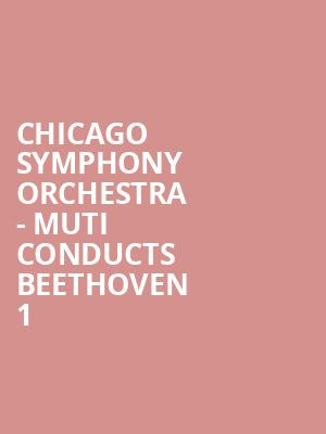 Chicago Symphony Orchestra - Muti Conducts Beethoven 1 & 3 at Symphony Center Orchestra Hall