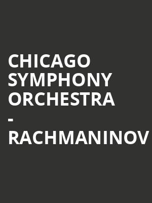 Chicago Symphony Orchestra - Rachmaninov at Symphony Center Orchestra Hall