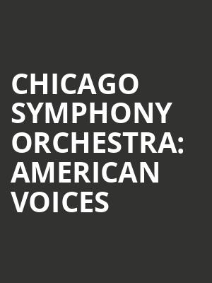 Chicago Symphony Orchestra: American Voices at Symphony Center Orchestra Hall