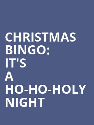 Christmas Bingo: It's a Ho-Ho-Holy Night at Great Room - Royal George Theater