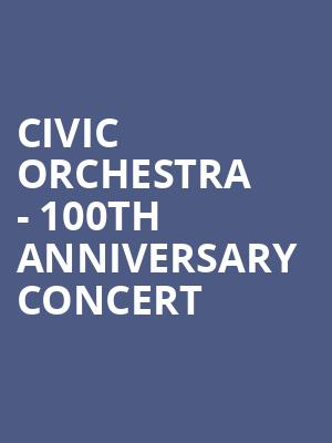 Civic Orchestra - 100th Anniversary Concert at Symphony Center Orchestra Hall