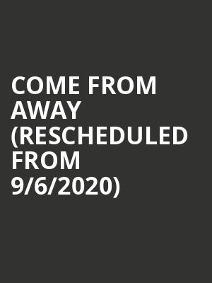 Come From Away (Rescheduled from 9/6/2020) at Cadillac Palace Theater