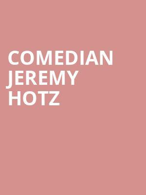 Comedian Jeremy Hotz Tickets Calendar - Aug 2019 - Chicago
