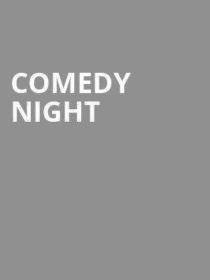 Comedy Night at Theatre at the Center