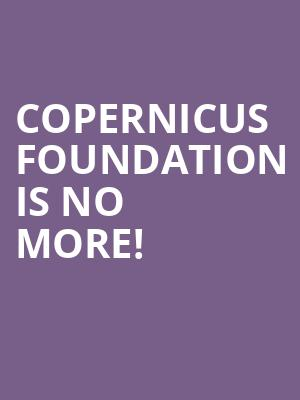 Copernicus Foundation is no more