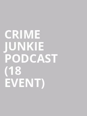 Crime Junkie Podcast (18+ Event) at Athenaeum Theater
