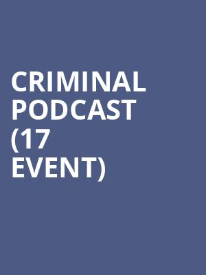 Criminal Podcast (17+ Event) at Thalia Hall