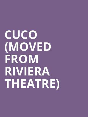 Cuco (Moved from Riviera Theatre) at Aragon Ballroom
