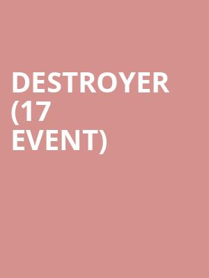 Destroyer (17+ Event) at Thalia Hall