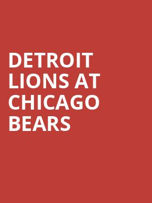 Detroit Lions at Chicago Bears at Soldier Field Stadium