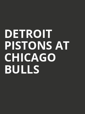 Detroit Pistons at Chicago Bulls at United Center