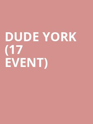 Dude York (17+ Event) at Beat Kitchen