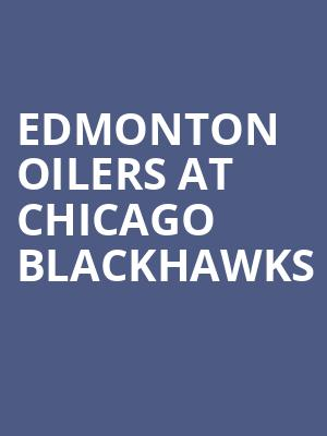 Edmonton Oilers at Chicago Blackhawks at United Center