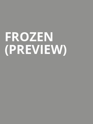 Frozen (Preview) at Cadillac Palace Theater