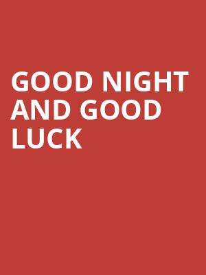 Good Night and Good Luck at Upstairs Theatre At Steppenwolf Theatre