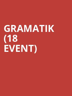 Gramatik (18+ Event) at Riviera Theater