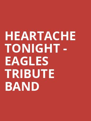Heartache Tonight - Eagles Tribute Band at Theatre at the Center