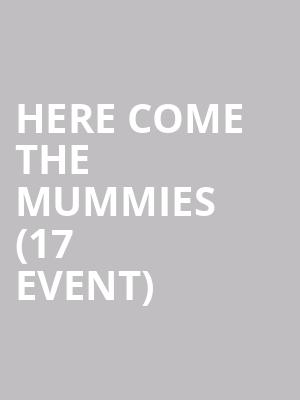 Here Come the Mummies (17+ Event) at House of Blues