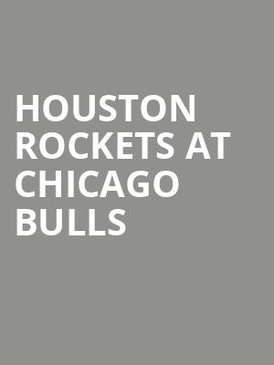Houston Rockets at Chicago Bulls at United Center