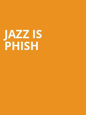 Jazz Is Phish at City Winery
