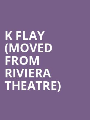 K Flay (Moved from Riviera Theatre) at Park West