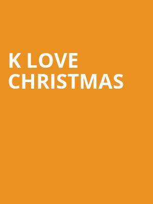 K Love Christmas 2019 K LOVE Christmas Tickets Calendar   Jul 2019   Rosemont Theater