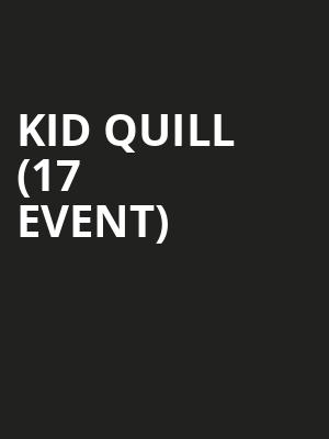 Kid Quill  (17+ Event) at Subterranean