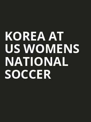 Korea at US Womens National Soccer at Soldier Field Stadium