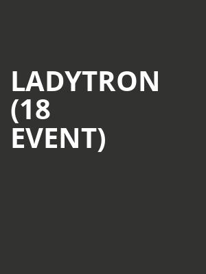 Ladytron (18+ Event) at Metro Smart Bar