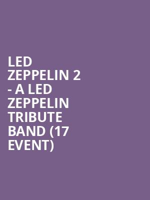 Led Zeppelin 2 - a Led Zeppelin Tribute Band (17+ Event) at House of Blues