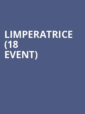 Limperatrice (18+ Event) at Park West