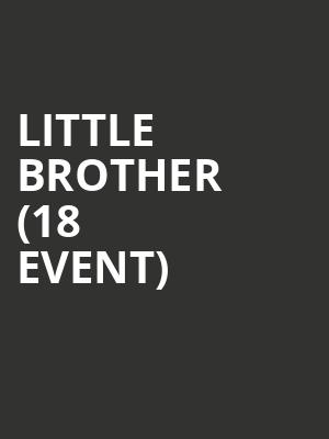 Little Brother (18+ Event) at Metro Smart Bar